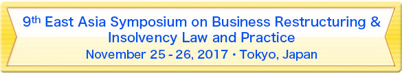 9th East Asia Symposium on Business Restructuring & Insolvency Law and Practice